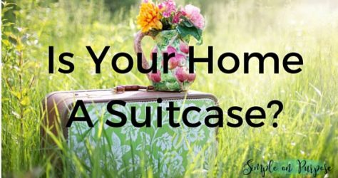 Is Your Home a Suitcase?