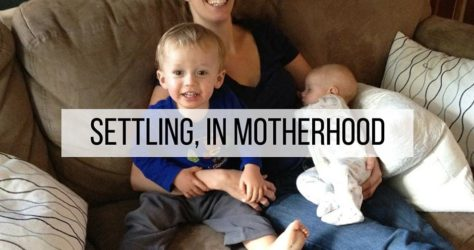 Settling, in Motherhood
