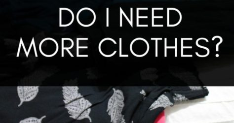 Do I Need More Clothes?