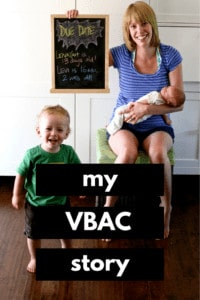 photo of mom holding newborn with toddler beside her and she is holding a sign that says baby's due date. Text overlay says 'my vbac story/
