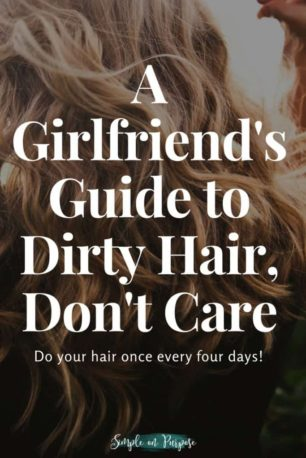 guide to dirty hair don't care