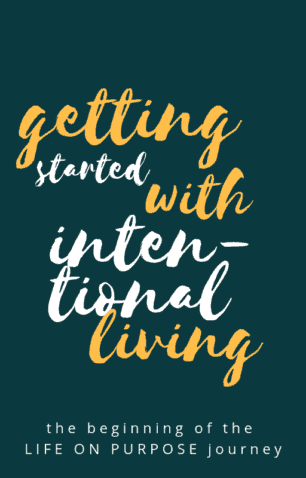 Getting Started with Intentional Living