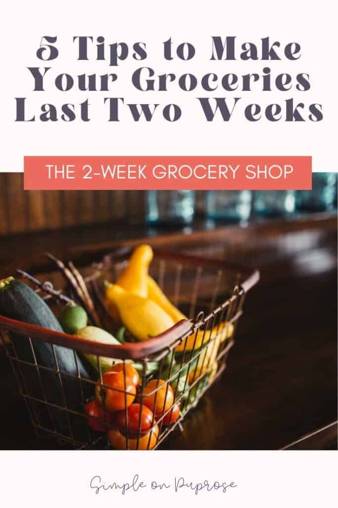 5 tips to make your groceries last two weeks
