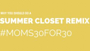 why you should do a summer closet remix, simple on purpose