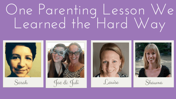 One Parenting Lesson We Learned the Hard, simple on purpose