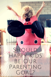 Should 'Happy Kids' be our parenting goal?