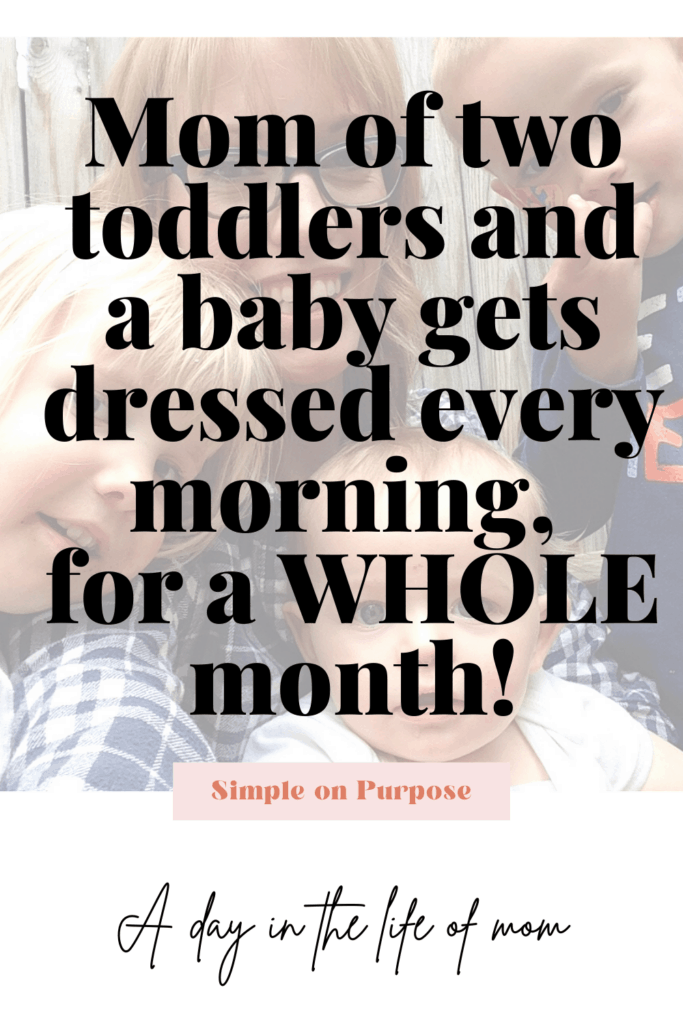 mom of toddlers and baby gets dressed every day