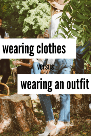 Wearing Clothes vs Wearing an Outfit