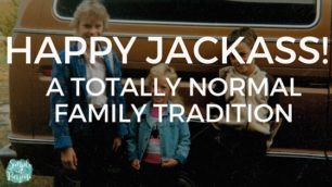 happy jackass family tradition