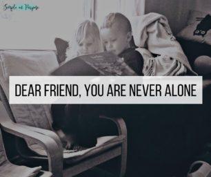 DEAR FRIEND NEVER ALONE (1)