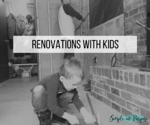 RENOVATIONS WITH TODDLERS