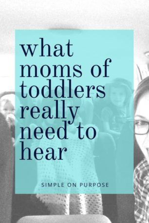 mom and her three toddlers with text overlay 'what moms of toddlers need to hear' from simple on purpose