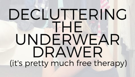 decluttering the underwear drawer