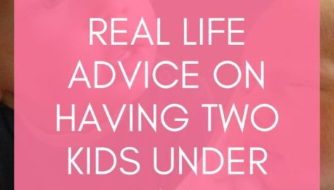 real advice on two kids under two