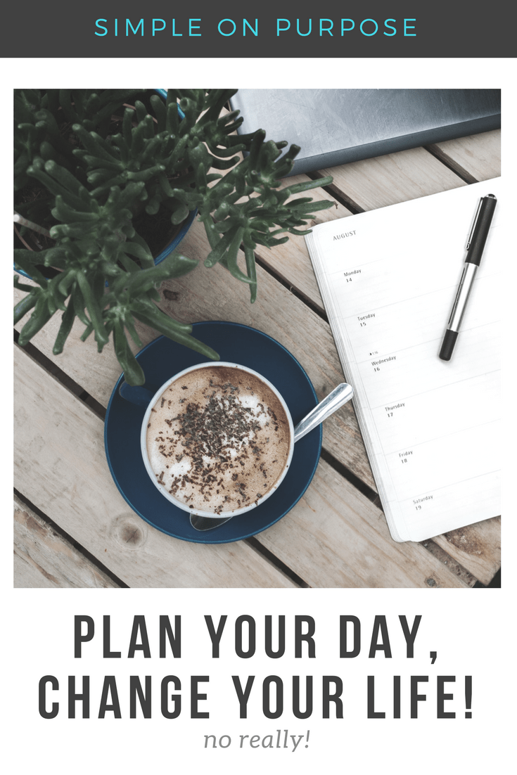 photo of planner and coffee with text overlay reading plan your day change your life, no really