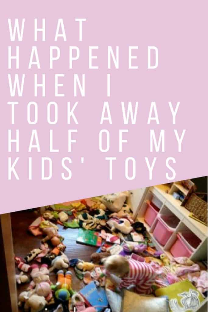 picture of kids playing in lots of toys, text says 'what happened when I took away half of my kids toys'