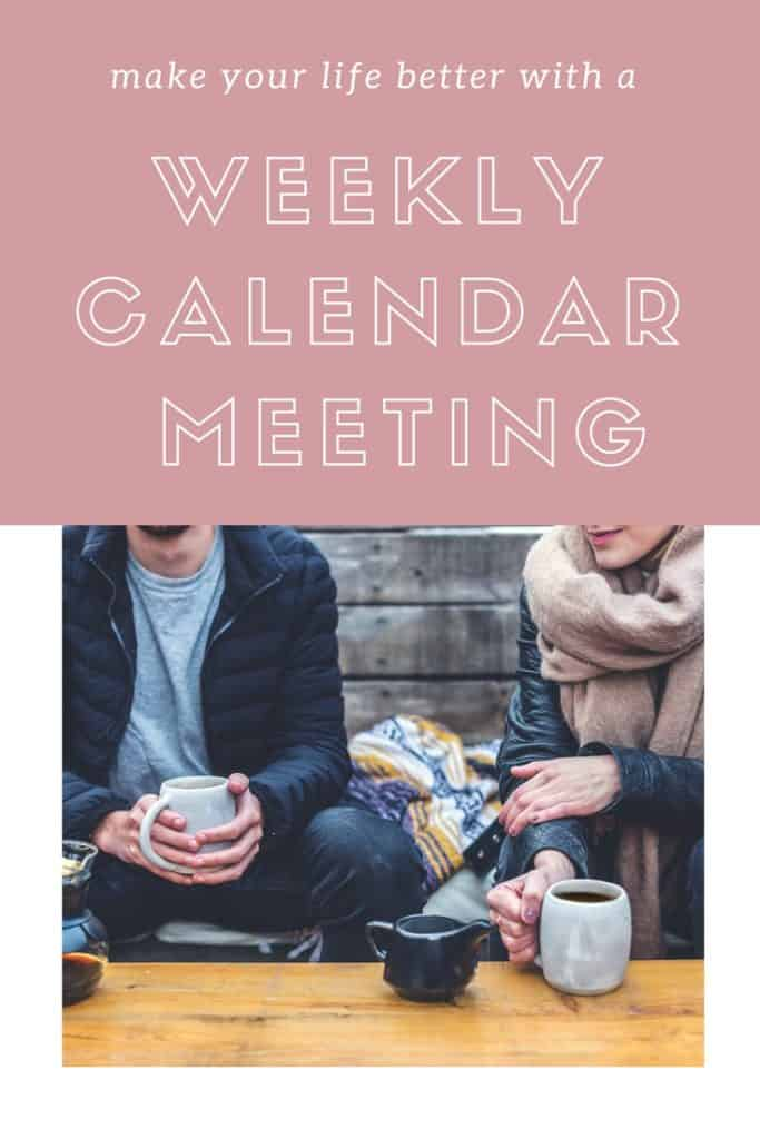 couple having coffee and text overlay reads 'make your life better with a weekly calendar meeting'