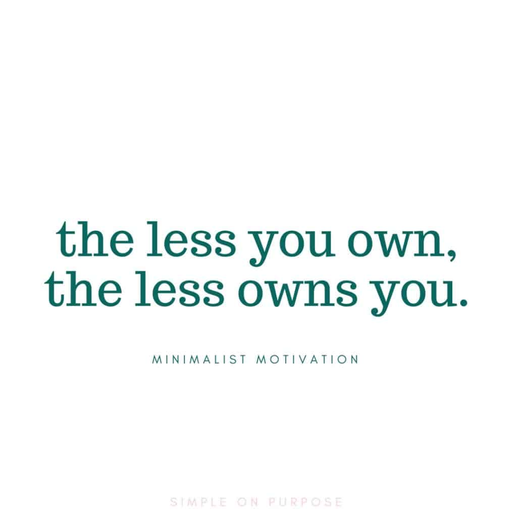 """the less you own, the less owns you"" quotes about minimalism"