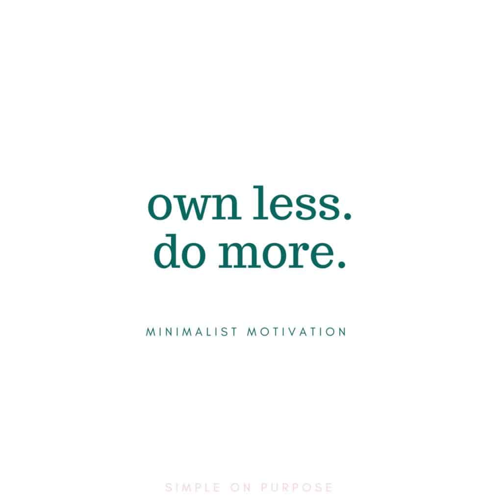 """own less, do more"" simple living quotes"