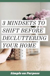 get started decluttering with these mindsets