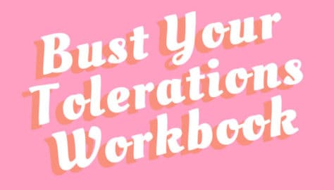 Bust Your Tolerations Workbook from Simple on Purpose 2
