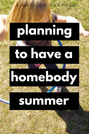 homebody summer plan