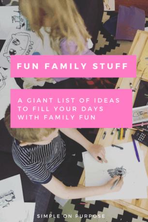 fun family stuff giant list of ideas