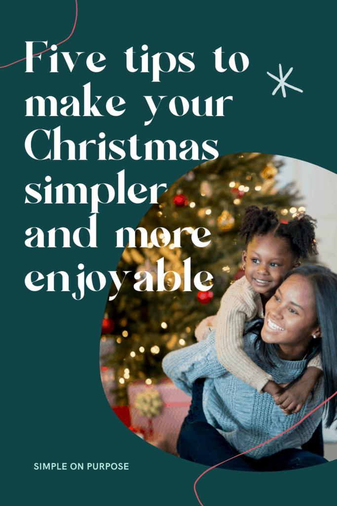 five tips to make your christmas simpler and more enjoyable