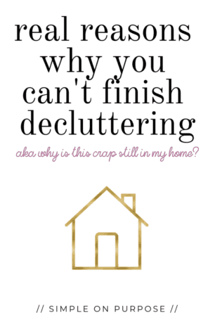 cant finish decluttering