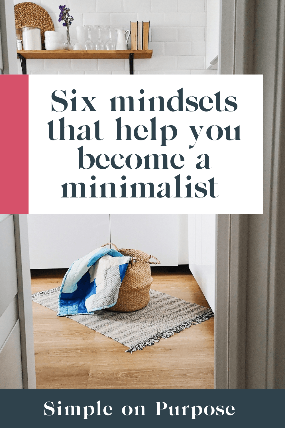six mindsets that help you become a minimalist