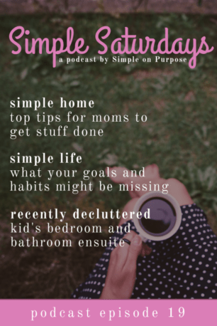 simple podcast for moms declutter goals habits