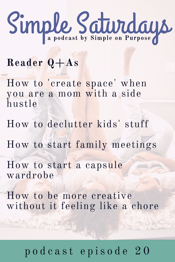 Q+A mom side hustle, declutter with kids, family meetings, being more creative (1)