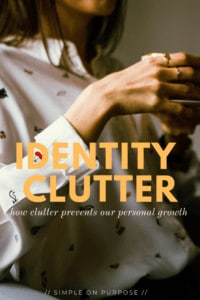 clutter is a burden on getting to know ourselves better