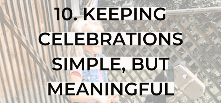 how to simplify celebrations as a mom