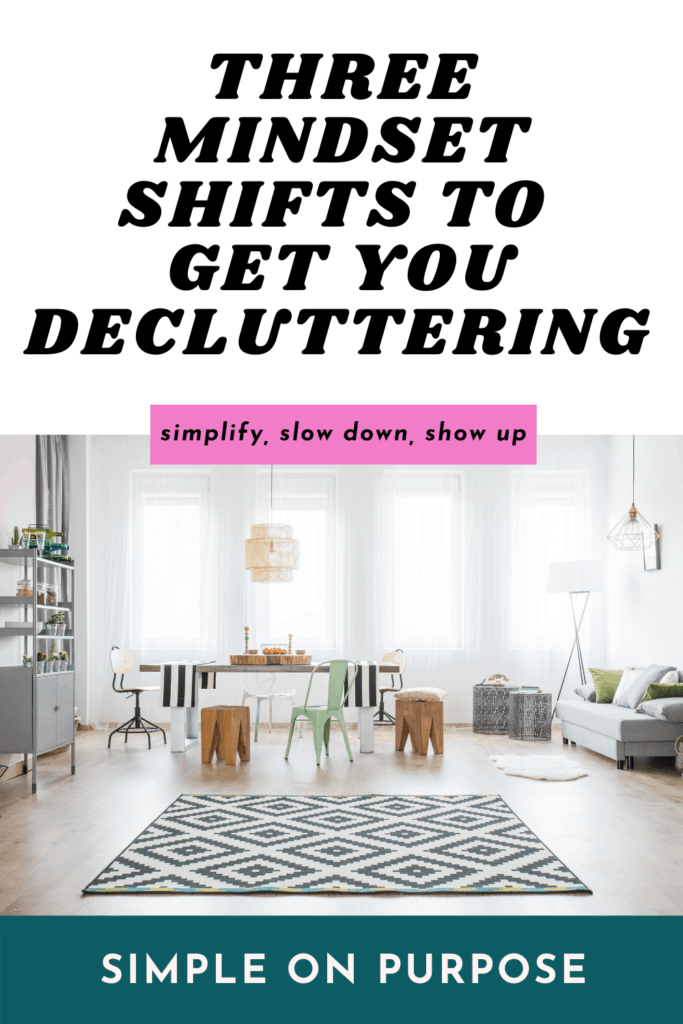 three mindset shifts to get you decluttering