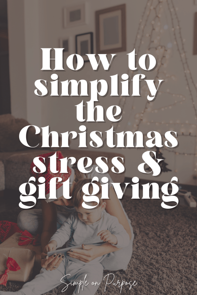 how to simplify the christmas stress & gift giving