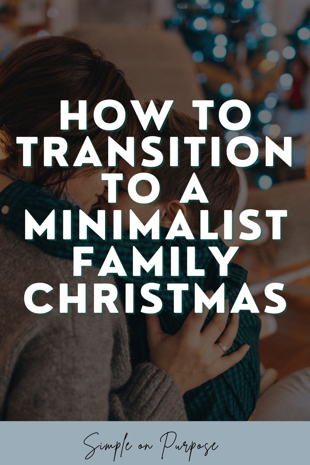 how to transition to a minimalist family christmas