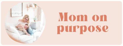 mom on purpose