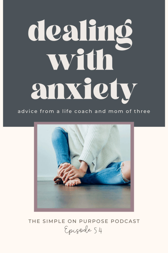 caption dealing with anxiety advice from a life coach and mom of three
