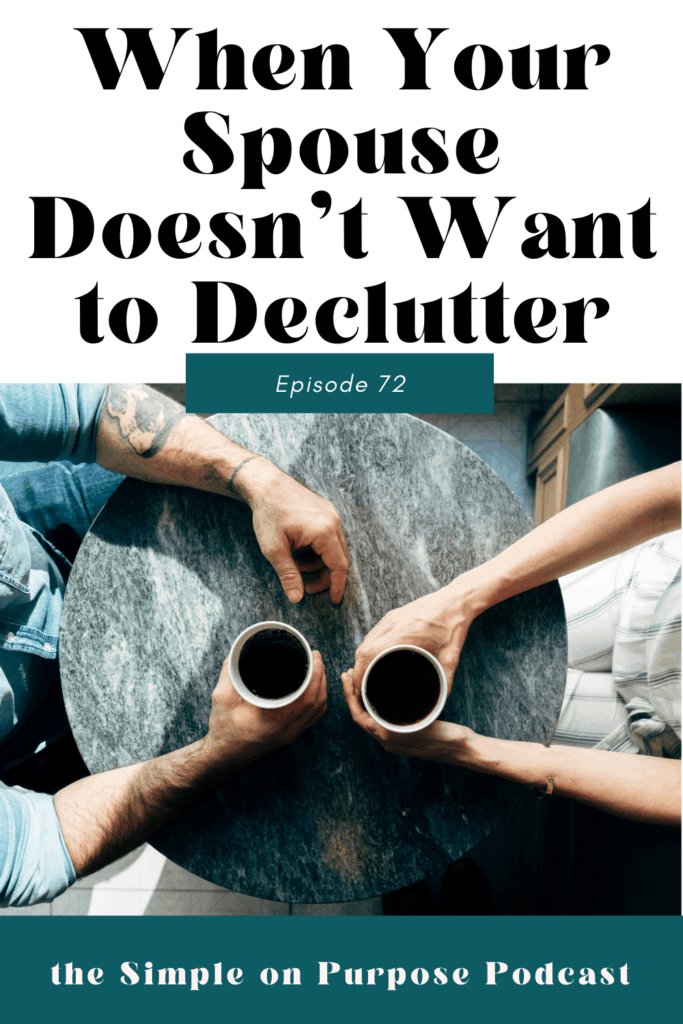 when your spouse doesn't want to declutter