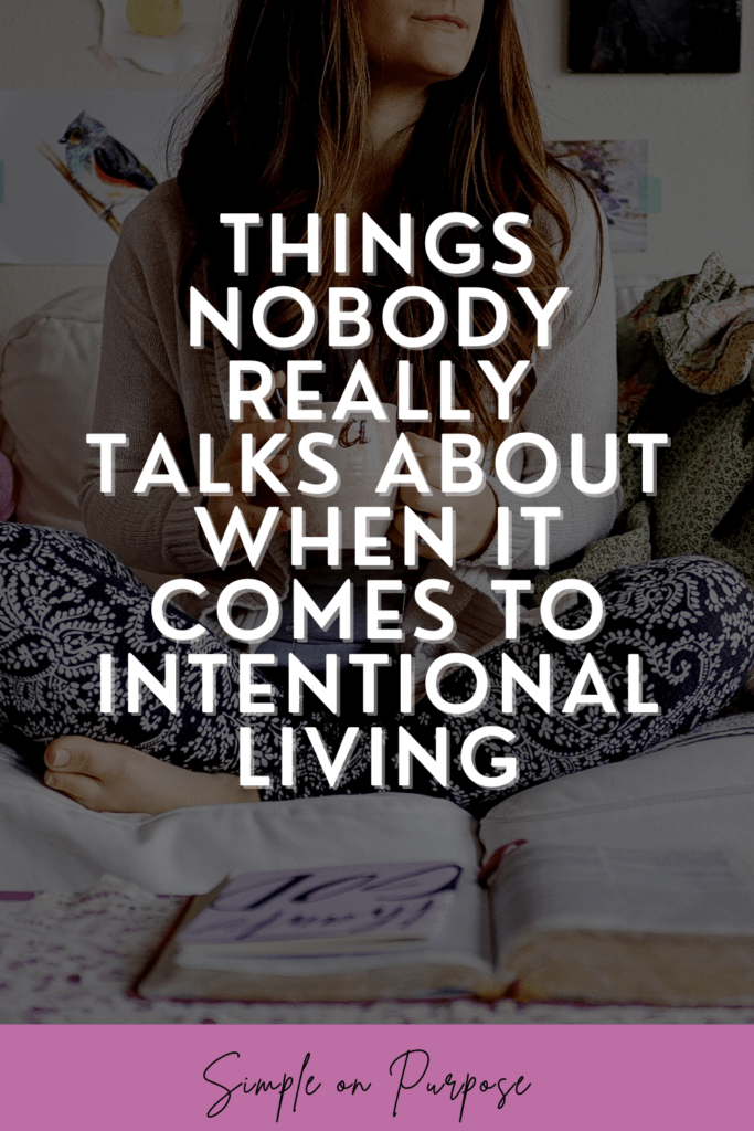 things nobody really talks about when it comes to intentional living