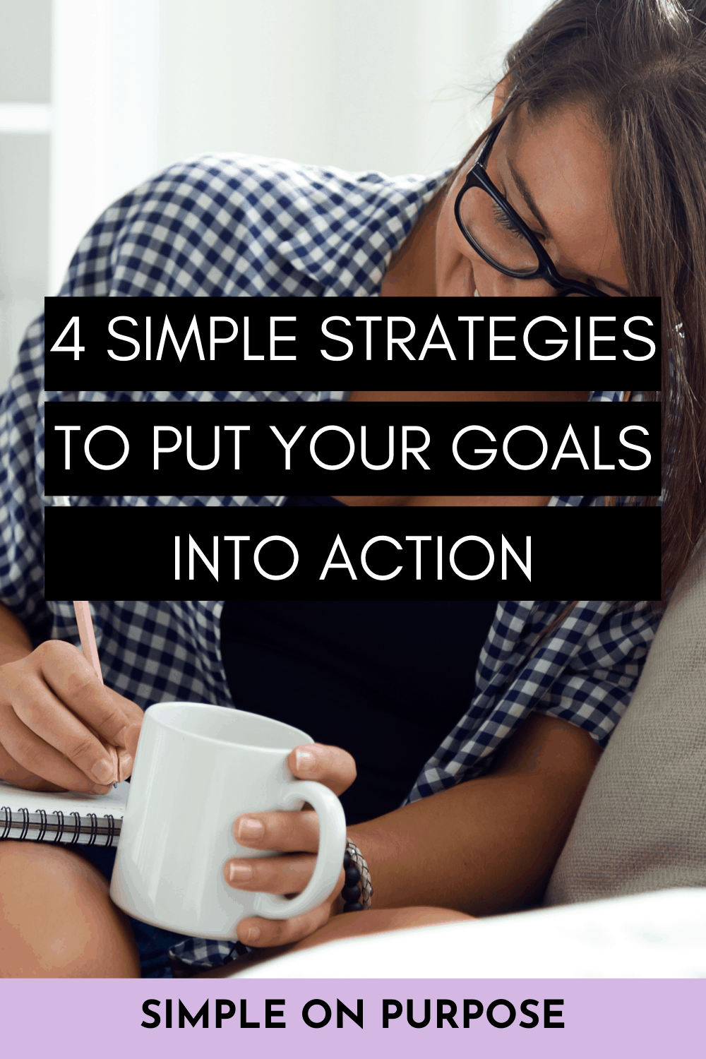 simple strategies to put your goals into action