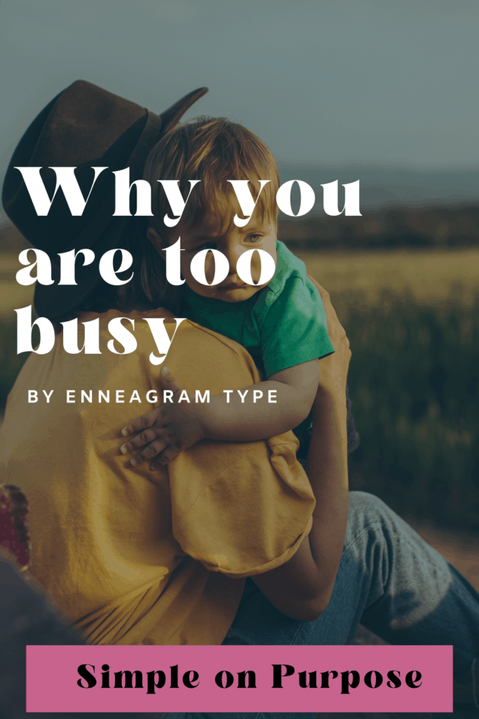 why you are too busy by enneagram type