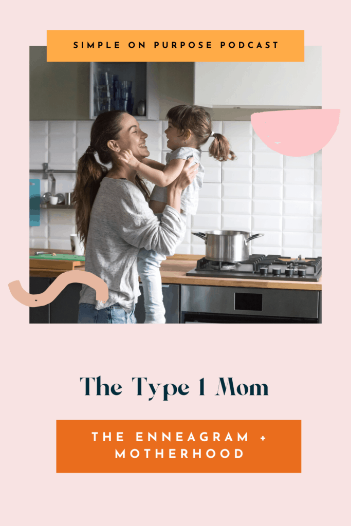 """Mom and daughter laughing in kitchen with text overlay """"the type 1 mom, the enneagram and motherhood"""""""