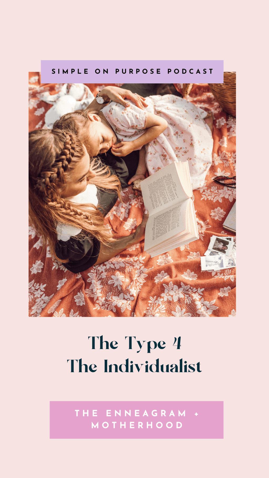 Enneagram and motherhood The Type 4