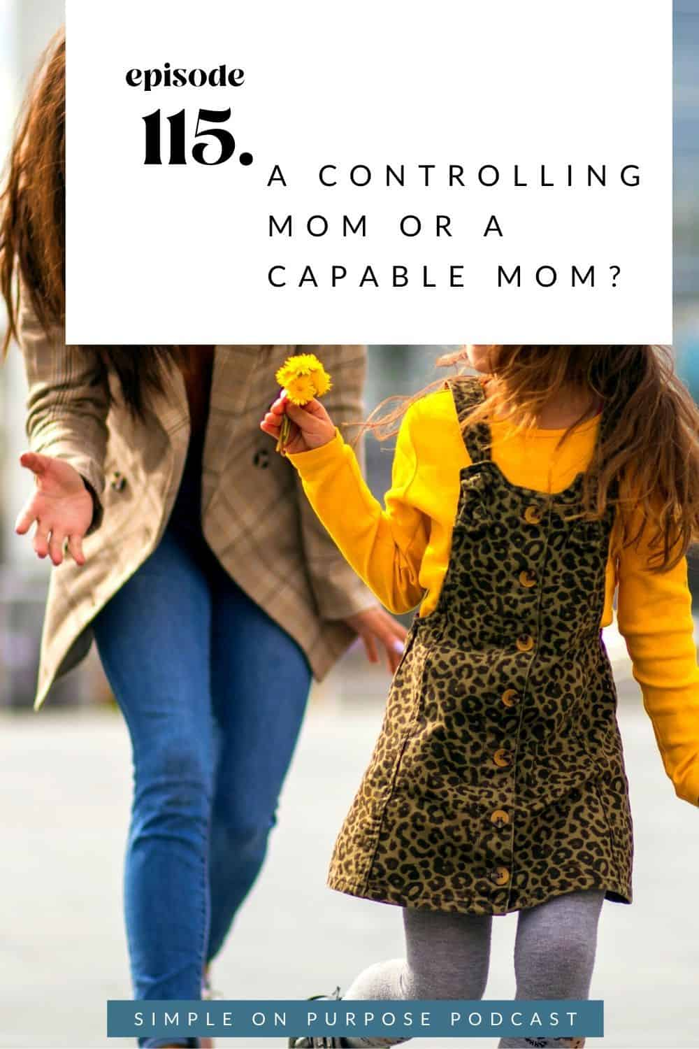 a controlling mom or a capable mom