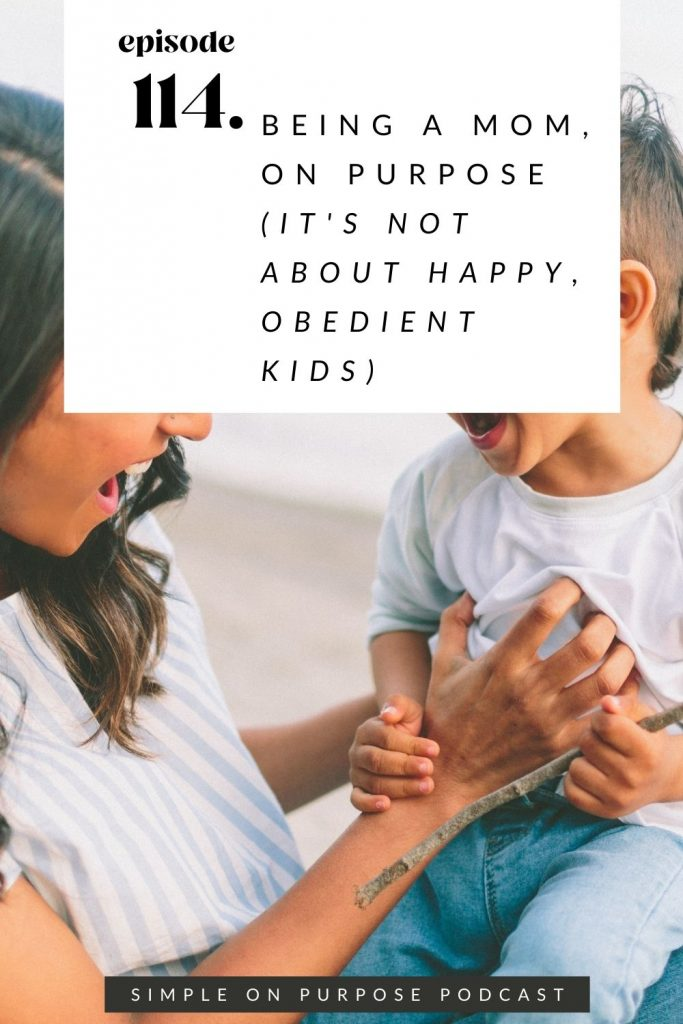 """mom and son playing text says """"being a mom, on purpose (it isn't about happy obedient kids)"""