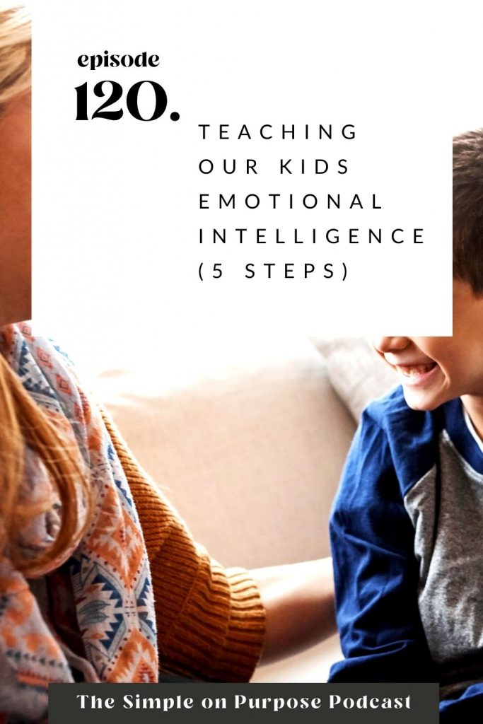 """mom and son smiling at one another text overlay reads """"teaching our kids emotional intelligence (5 steps)"""""""