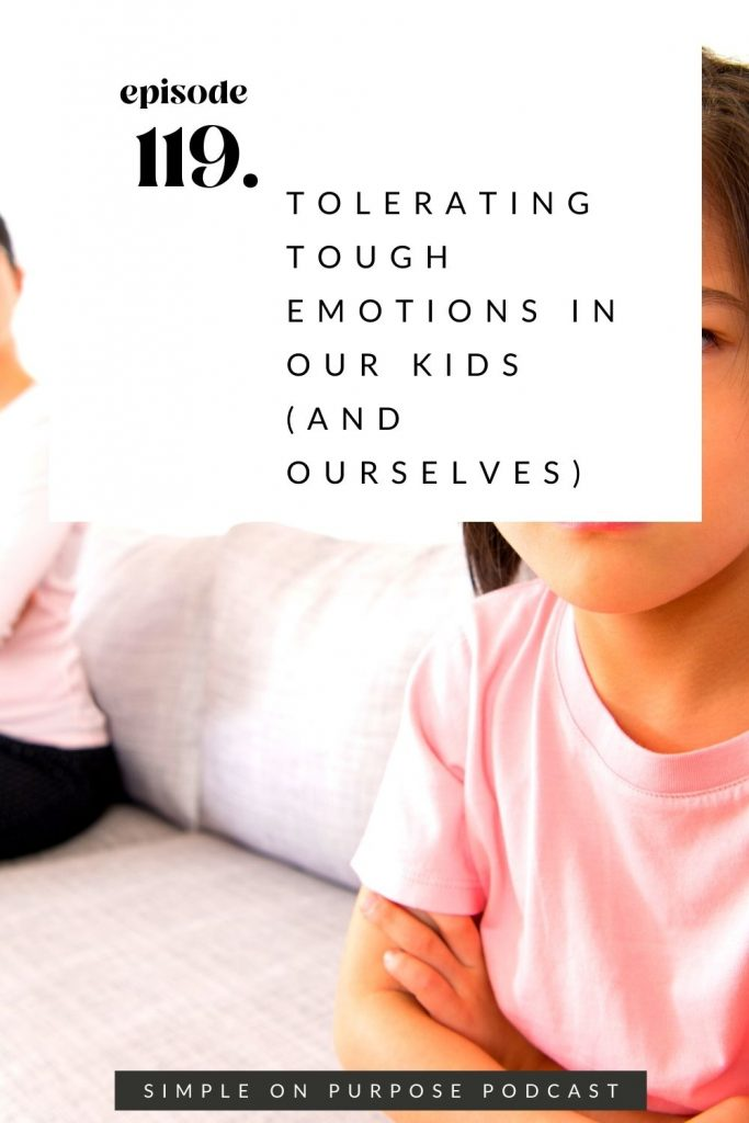 """kid and mom pouting on opposite ends of the couch. Text overlay reads """" Tolerating tough emotions in our kids (and ourselves)"""""""