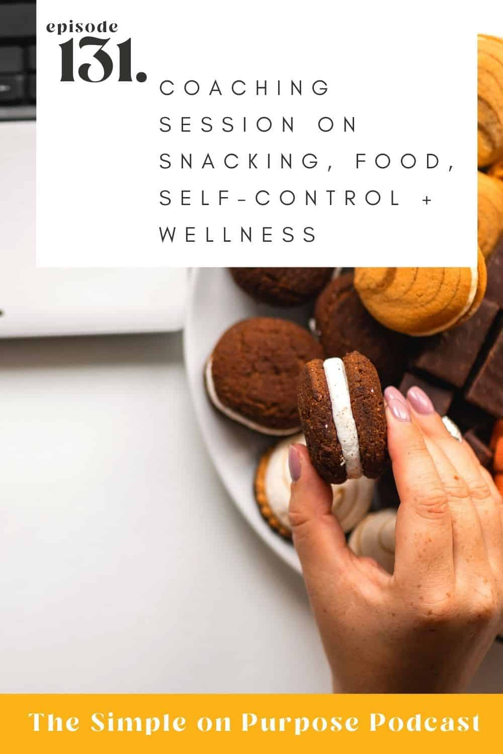 Coaching session on snacking, food, self control and wellness with Suzie